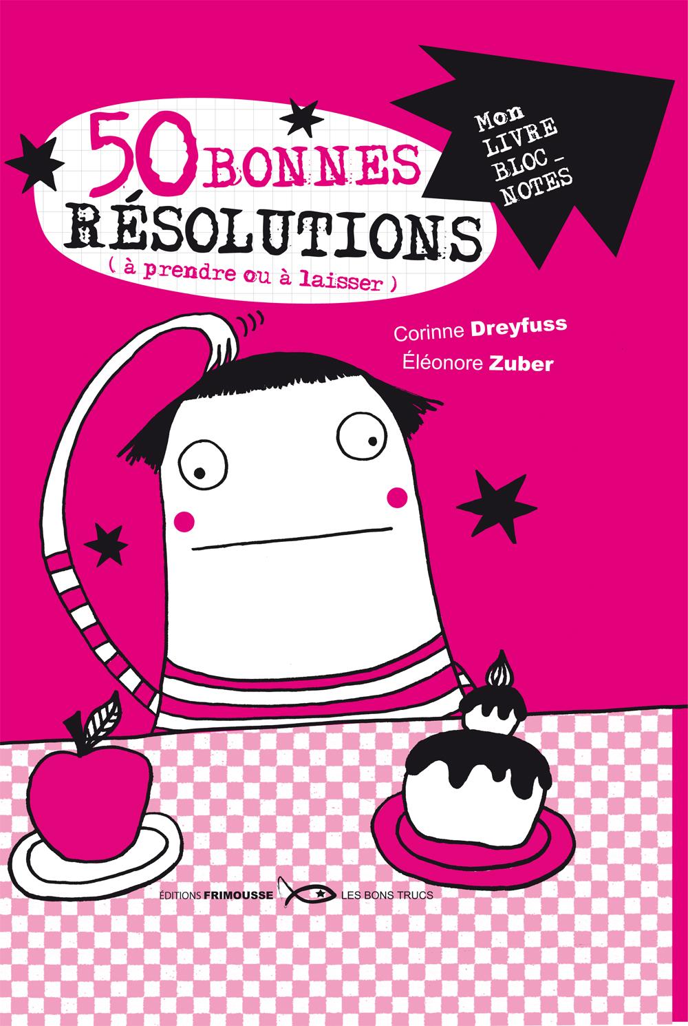 50 bonnes résolutions à prendre ou à laisser