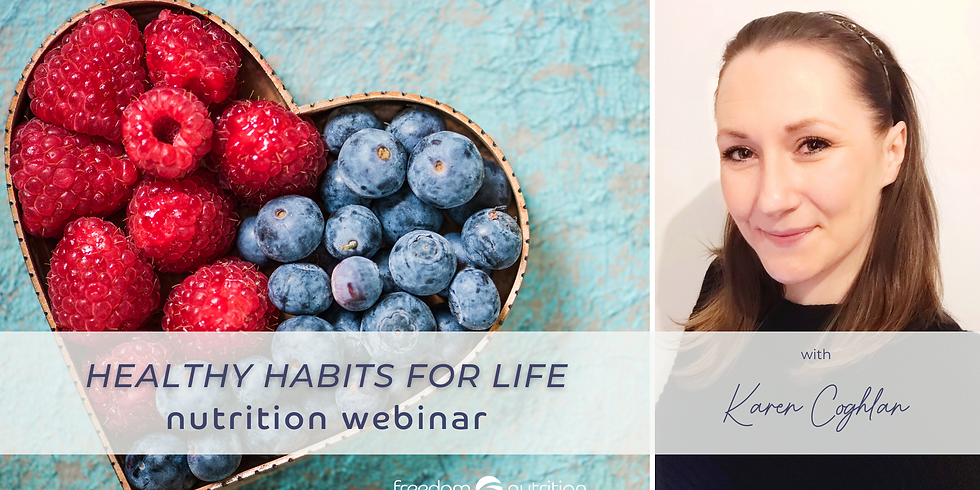Healthy Habits for Life | Nutrition Webinar