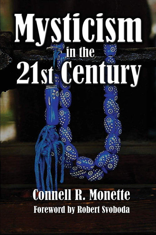 Mysticism In The 21st Century by Dr Connell Monette