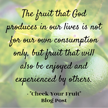 The fruit that God produces in our lives