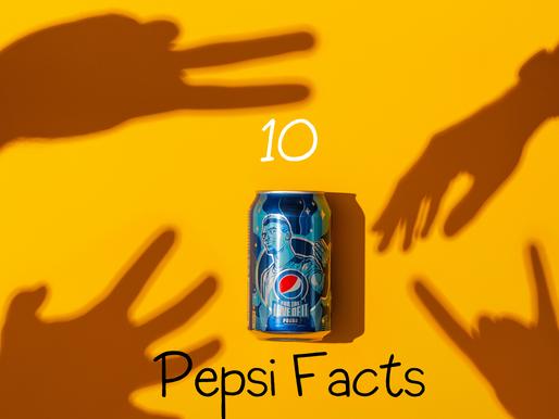 10 Pepsi Facts