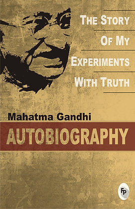 Mahatma Gandhi Autobiography: The Story Of My Experiments With Truth Paperback