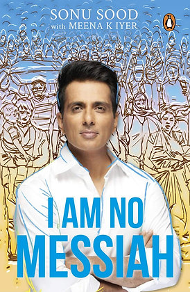 I Am No Messiah Paperback (Sonu Sood, Meena K Iyer)