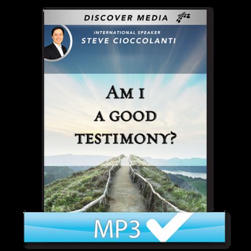 Am I A Good Testimony?