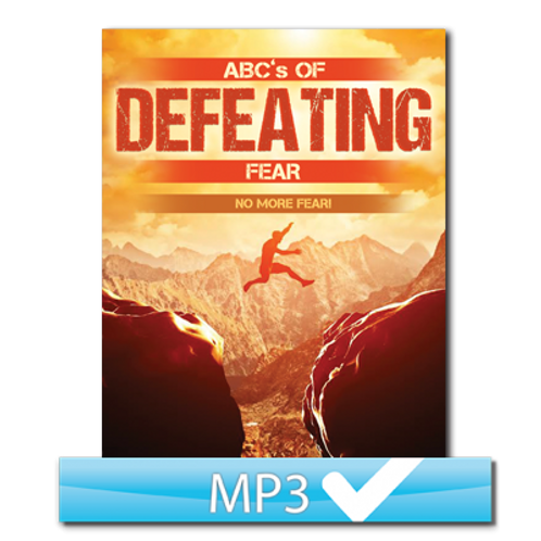 ABCs of Defeating Fear: No More Fear!