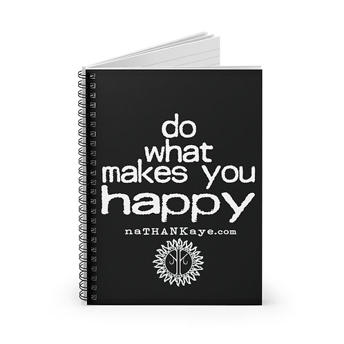 """""""Do What Makes You Happy"""" Spiral Notebook - Ruled Line (USA)"""