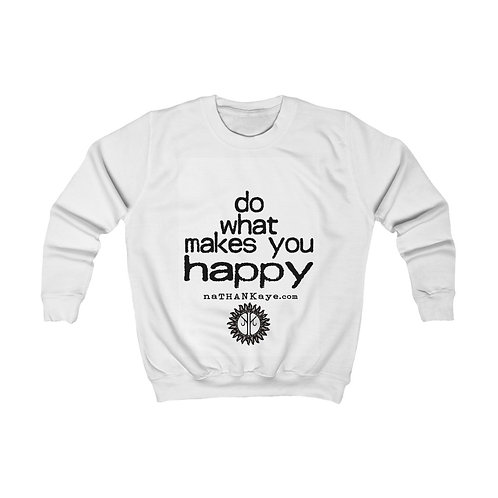 """Do What Makes You Happy"" Kids Sweatshirt (Europe)"