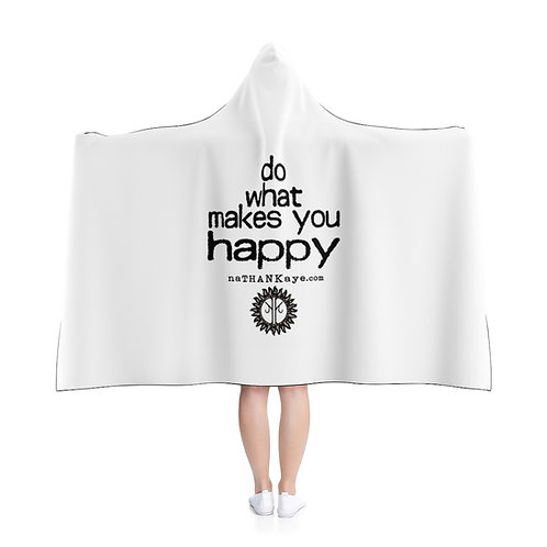"""""""Do What Makes You Happy"""" Hooded Blanket"""