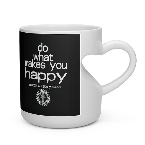 """Do What Makes You Happy"" Heart Shape Mug (China)"