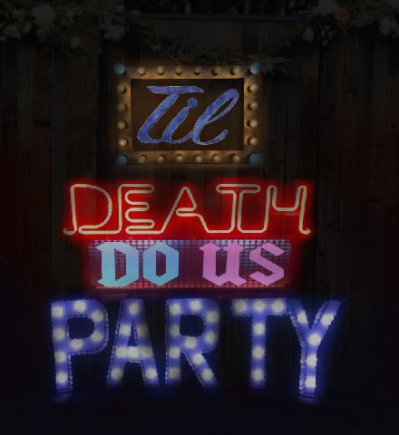 Til Death Do Us Party
