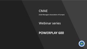 Powerplay 600 - CMAE Webinar