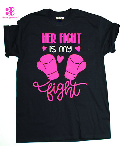 Her Fight Is My Fight Breast Cancer Awareness T-Shirt