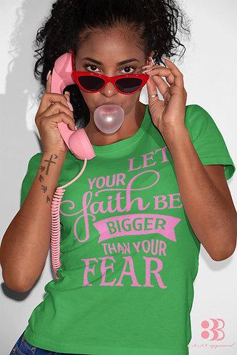 Let Your Faith T-Shirt