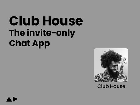 The New Unicorn Start-up   Club House