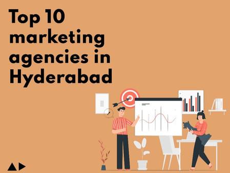 Top 10 Marketing Agencies in Hyderabad
