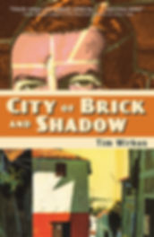 City of Brick and Shadow by Tim Wirkus