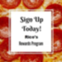 sign up tday for Rico's rewards program