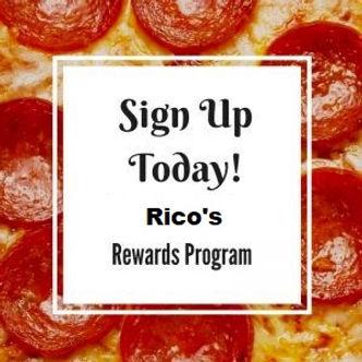 sign up tday for Rico's rewards program