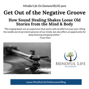 Tracy Hart, Mindful Life On Demand, sound healing blog post
