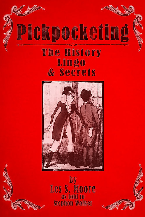 Pickpocketing: The History, Lingo & Secrets - Digital Version