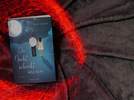 Die Nacht schreibt uns neu von Dani Atkins