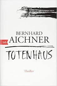 Totenhaus von Bernhard Aichner