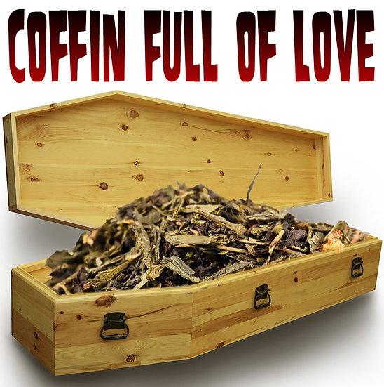 Coffin Full of Love!