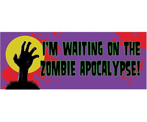 I'm Waiting on the Zombie Apocalypse