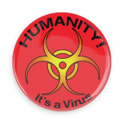 Humanity! It's a Virus