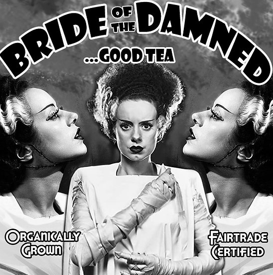 Bride of the Damned...good tea