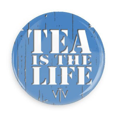 Tea is the Life Button
