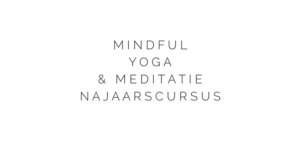 Mindful Yoga & Meditatie najaarscursus