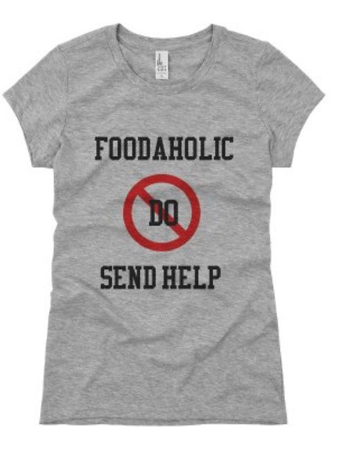 Foodaholic Don't Send Help