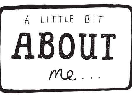 A bit about me!