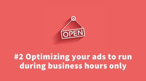 optimize your google ads to run during business hours only
