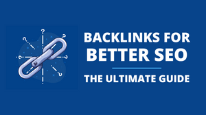 backlinks for better seo the ultimate guide on how to increase backlinks