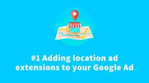 adding location ad extensions to your google ad
