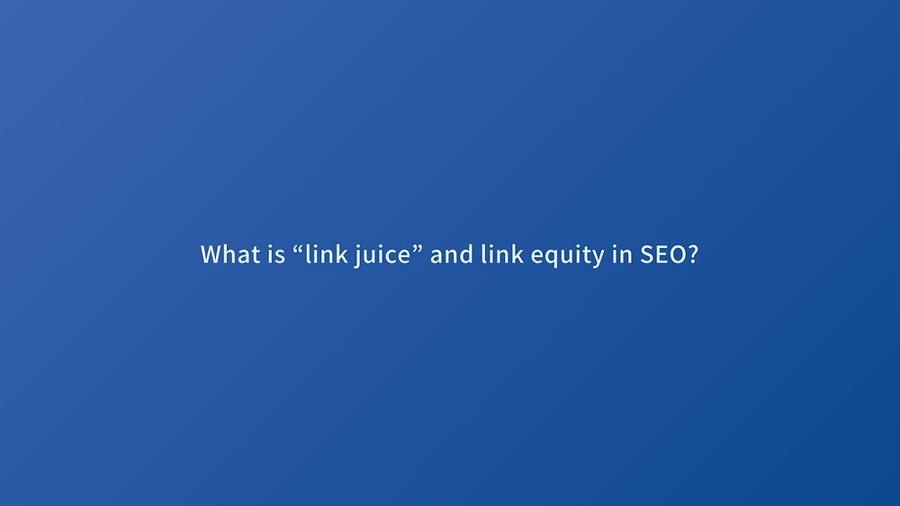 "What is ""link juice"" and link equity in SEO?"