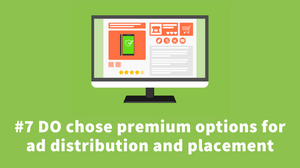 chose premium options for your ad distribution and content