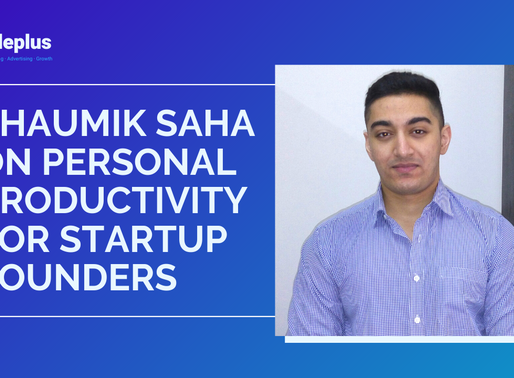 Shaumik Saha on Personal Productivity for Startup Founders