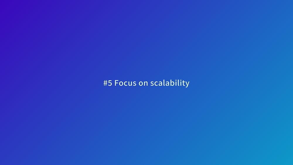 productivity tips focus on scalability