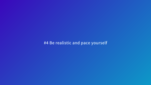 productivity tips be realistic and pace yourself