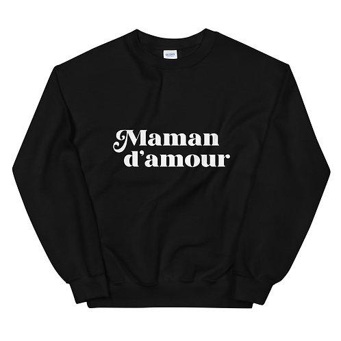 Maman D'Amour - Unisex Sweatshirt