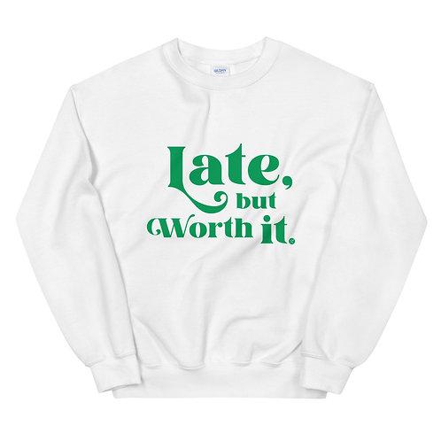 Late But Worth it - Unisex Reve Retreat Sweatshirt