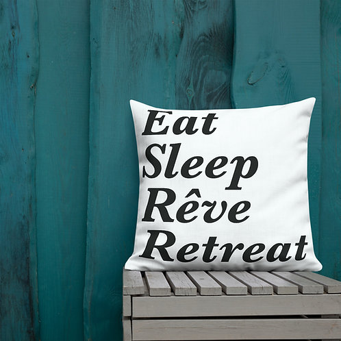 Eat, Sleep, Reve Retreat - Premium Pillow