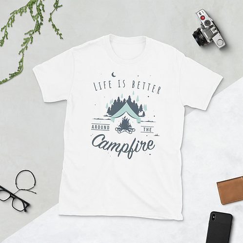 Life is better around the campfire - Short-Sleeve Unisex T-Shirt