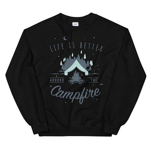 Life is better around the campfire - Unisex Sweatshirt