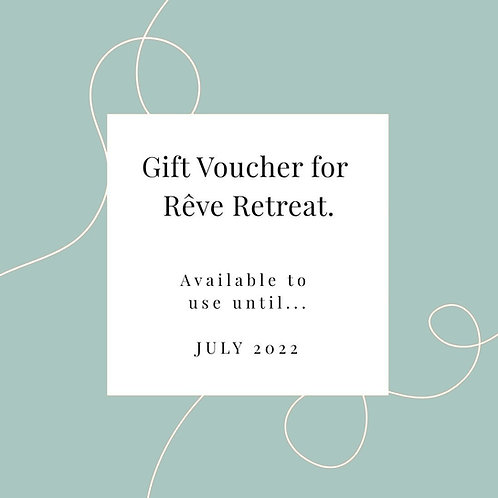 A gift voucher to use at Rêve Retreat - until July 2022