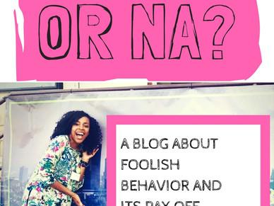 A Fool or Na?
