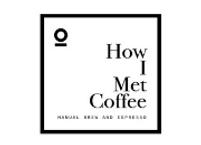 How I Met Coffee